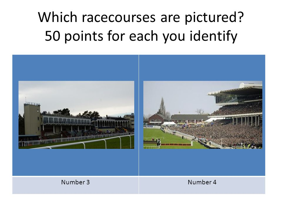 Which racecourses are pictured? 50 points for each you identify Number 5Number 6