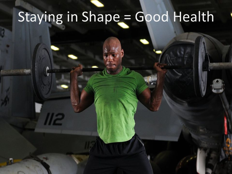 Staying in Shape = Good Health