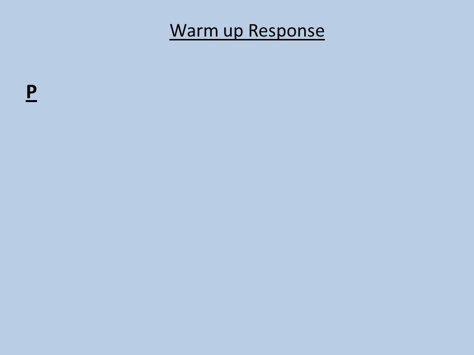 Warm up Response P