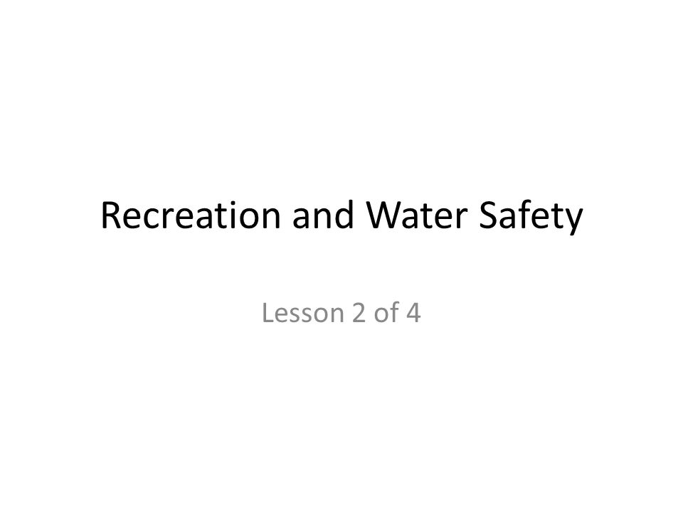 Recreation and Water Safety Lesson 2 of 4