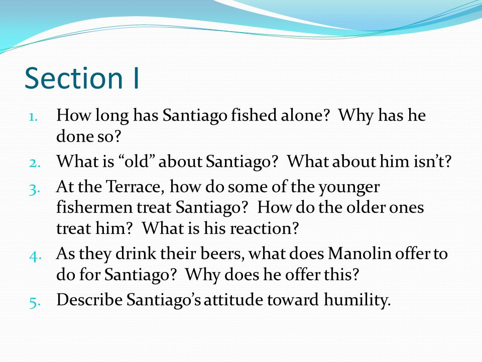 Section 7 1.How much does Santiago estimate the fish weighs.