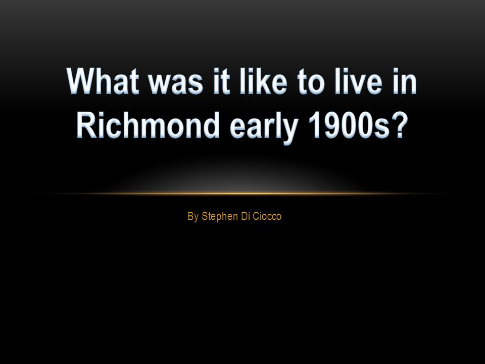 Richmond in the 1900s was struck by both poverty and wealth.