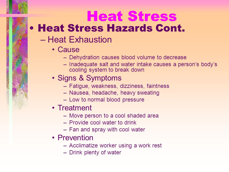 Heat Stress Heat Stress Hazards Cont.