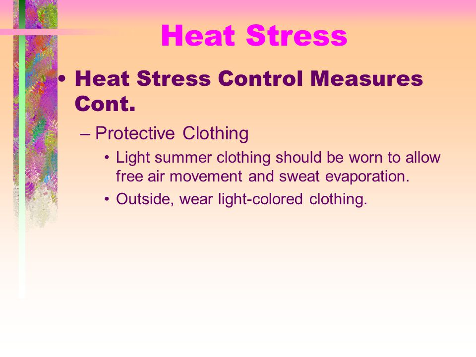 Heat Stress Control Measures Cont.