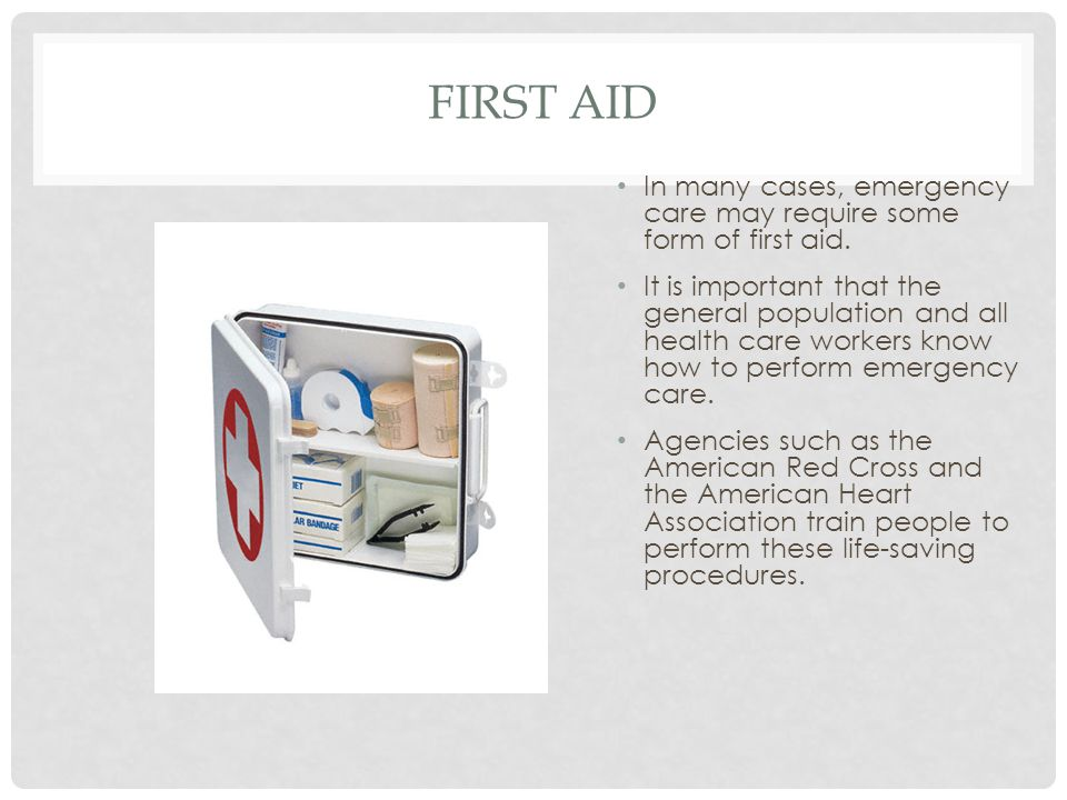 EFFECTIVE FIRST AID PROVIDERS Obtain proper first aid training This includes: ▫Anyone in the medical field ▫People in jobs that involve child care ▫Park guides, camp counselors, life guards, etc.