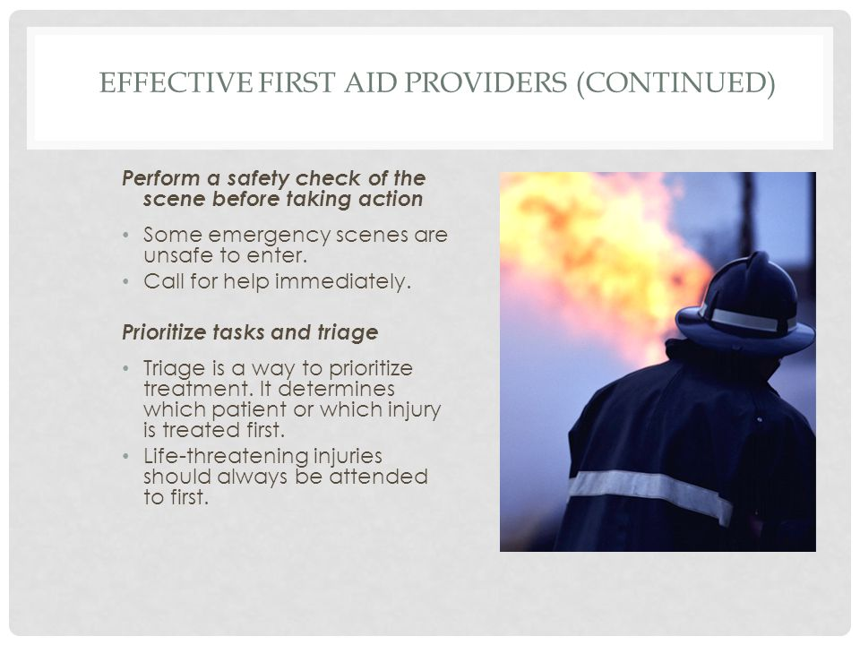 PRINCIPLES OF CARE Get professional care as soon as possible.