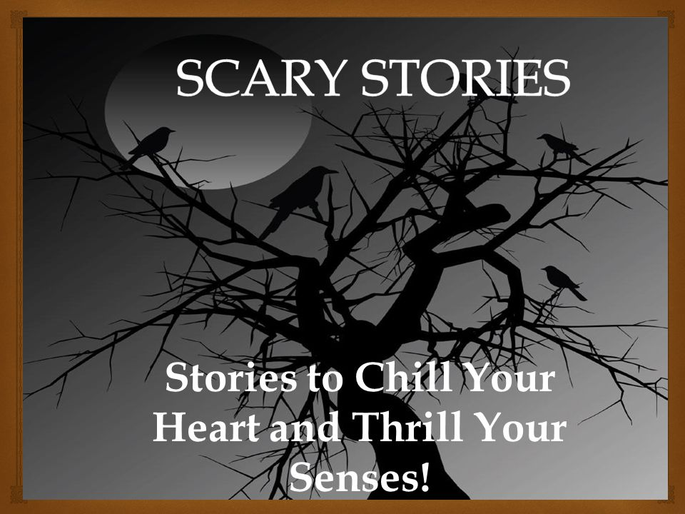Stories to Chill Your Heart and Thrill Your Senses!