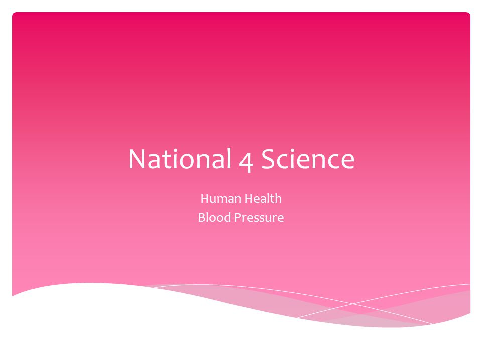 National 4 Science Human Health Blood Pressure