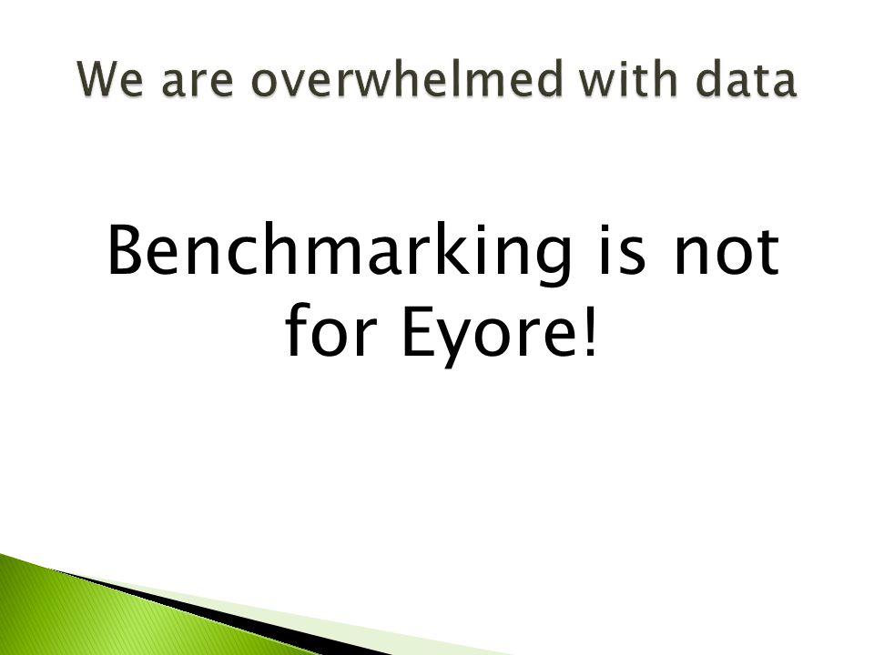 Benchmarking is not for Eyore!
