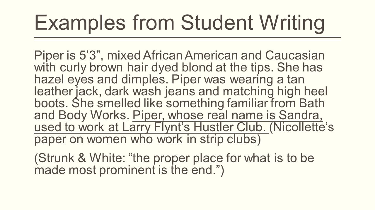 Examples from Student Writing Piper is 5'3 , mixed African American and Caucasian with curly brown hair dyed blond at the tips.