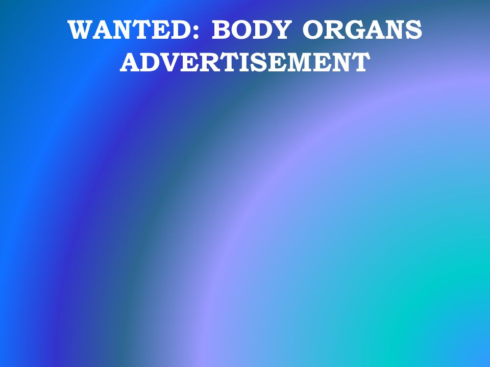 WANTED: BODY ORGANS ADVERTISEMENT