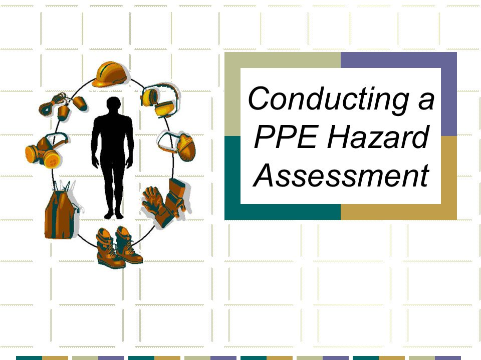 Conducting a PPE Hazard Assessment