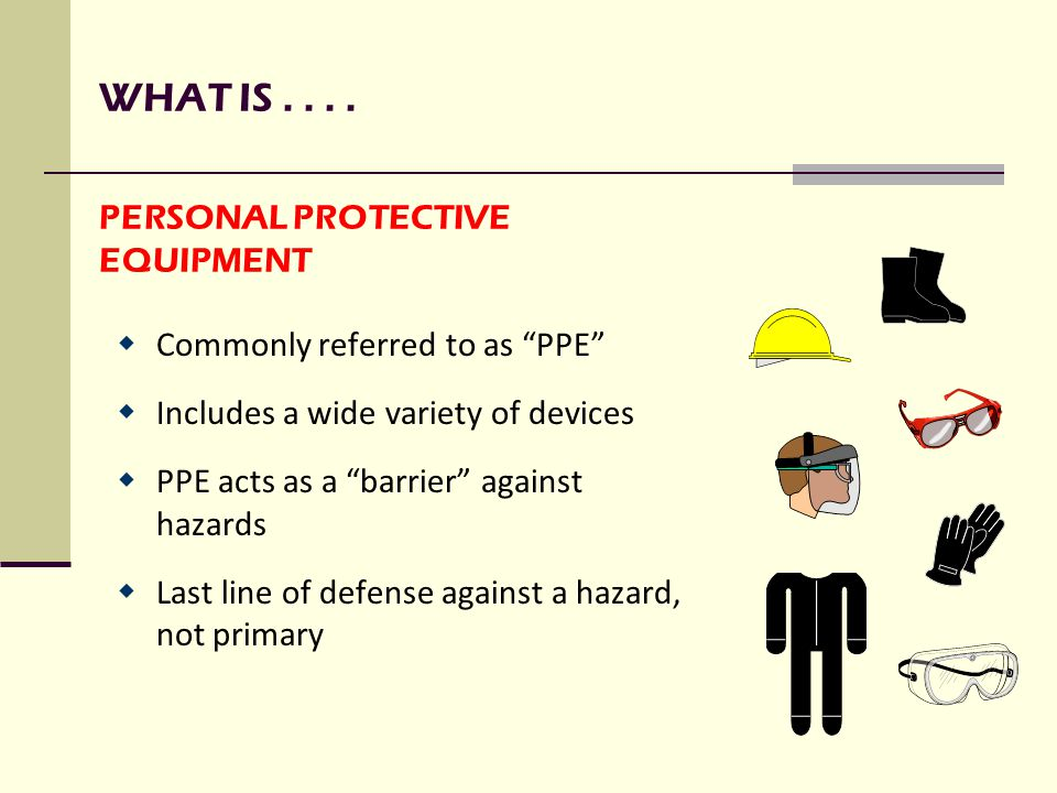 HIERARCHY OF CONTROLS  Elimination  Chemical Substitution  Engineering controls –Safeguarding technology Equipment redesign Using local exhaust fans or chemical fume hoods  Administrative controls –Training and procedure Job rotation Contracting out work  PPE –Last line of defense, not primary –In some cases PPE should be used in conjunction with above controls in case of failure
