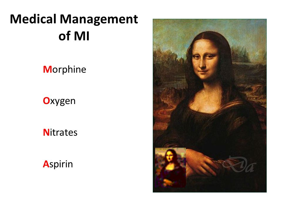 Medical Management of MI Morphine Oxygen Nitrates Aspirin