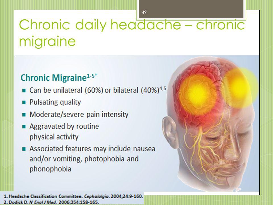 Chronic daily headache – chronic migraine 49