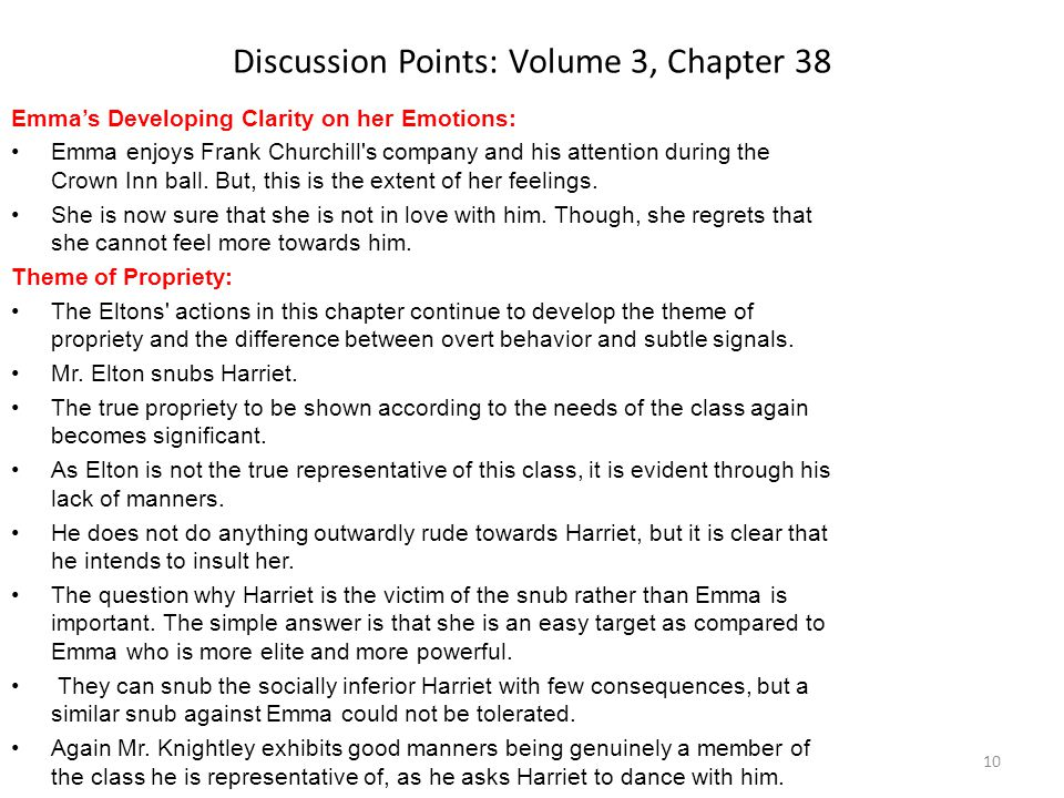 Discussion Points: Volume 3, Chapter 38 Emma's Developing Clarity on her Emotions: Emma enjoys Frank Churchill's company and his attention during the