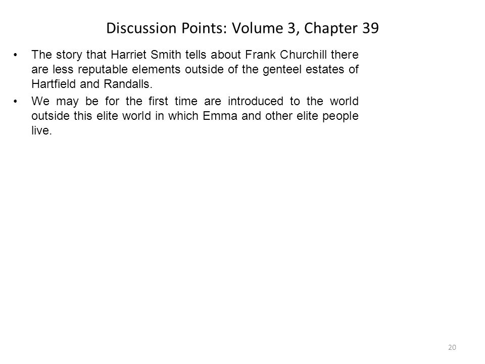 Discussion Points: Volume 3, Chapter 39 The story that Harriet Smith tells about Frank Churchill there are less reputable elements outside of the gent