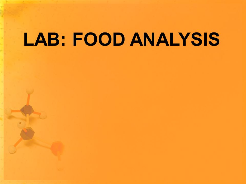 LAB: FOOD ANALYSIS