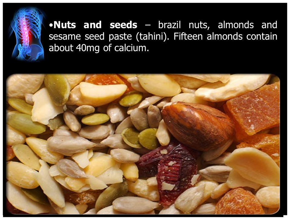Nuts and seeds – brazil nuts, almonds and sesame seed paste (tahini).