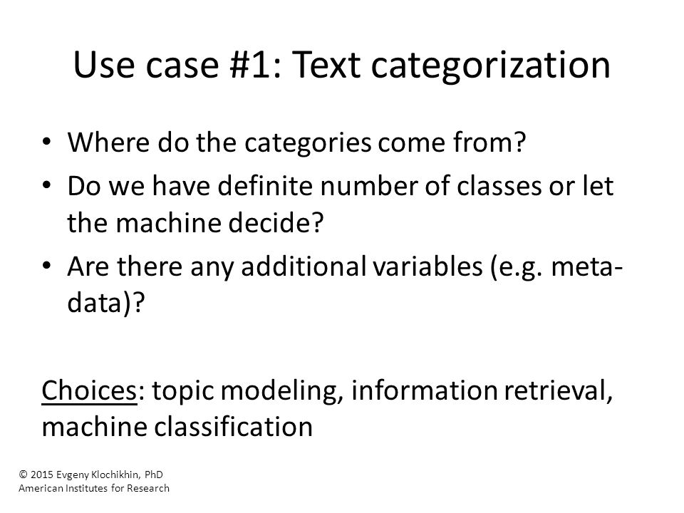Use case #1: Text categorization Where do the categories come from.