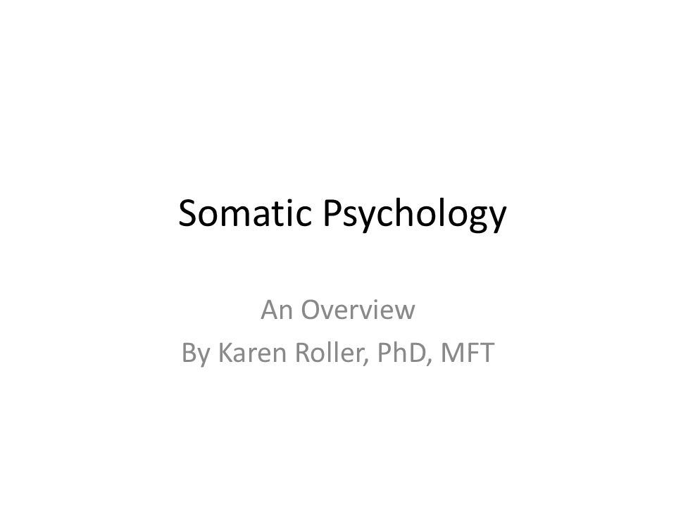 The Study of the Embodied Soul Psychology = the study of the soul Somatic = of and with the body Somatic Psychology seeks to repair Descartes' split of Mind over Matter , as the mind is inextricably linked with our physical matter.