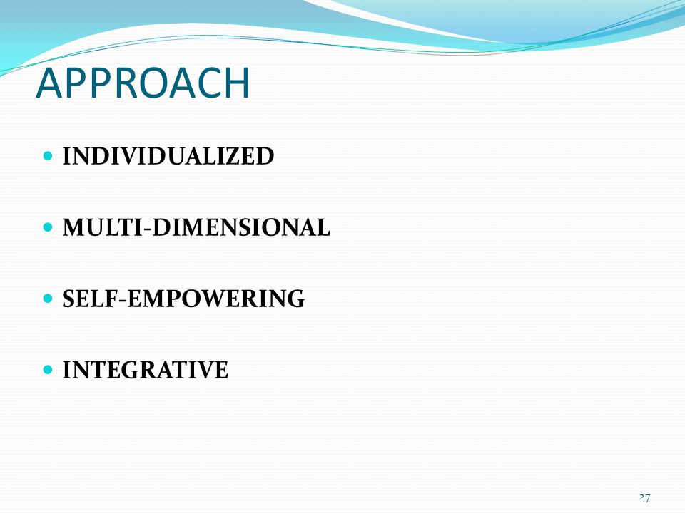 APPROACH INDIVIDUALIZED MULTI-DIMENSIONAL SELF-EMPOWERING INTEGRATIVE 27