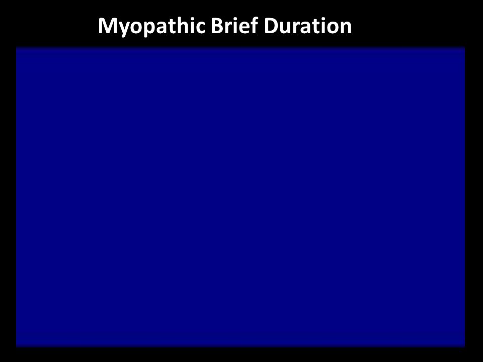 Myopathic Brief Duration