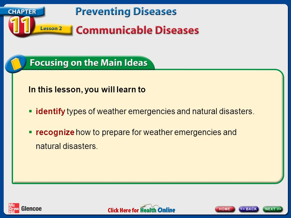 In this lesson, you will learn to  identify types of weather emergencies and natural disasters.
