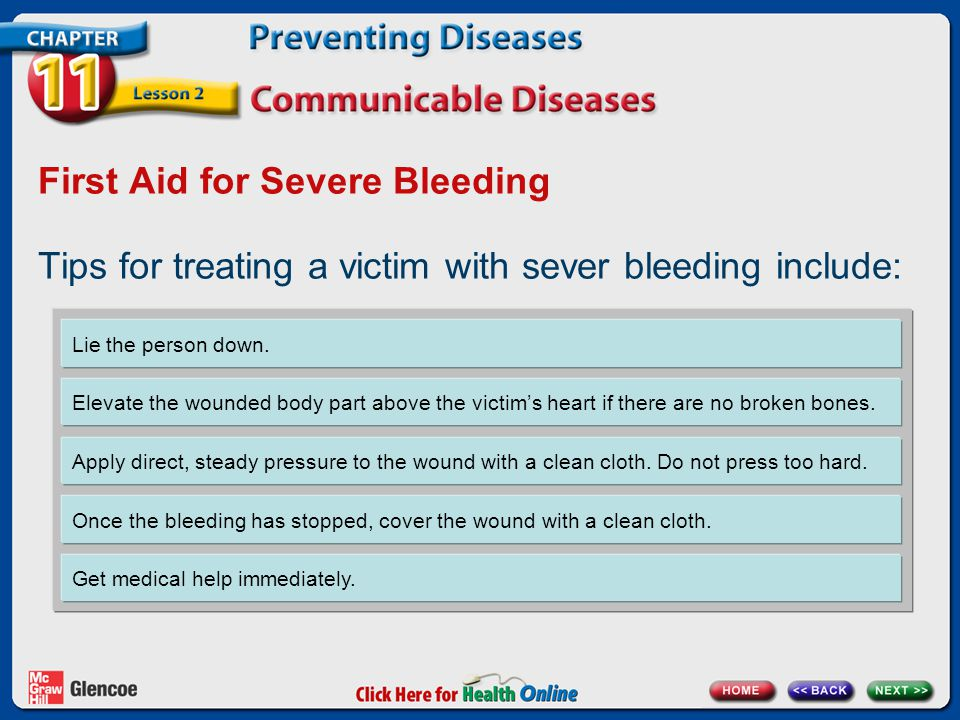 First Aid for Severe Bleeding Tips for treating a victim with sever bleeding include: Lie the person down.