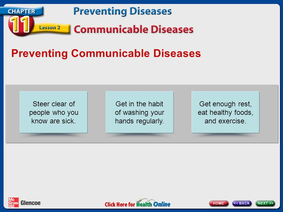 Preventing Communicable Diseases Steer clear of people who you know are sick.