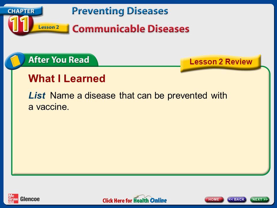 What I Learned List Name a disease that can be prevented with a vaccine. Lesson 2 Review