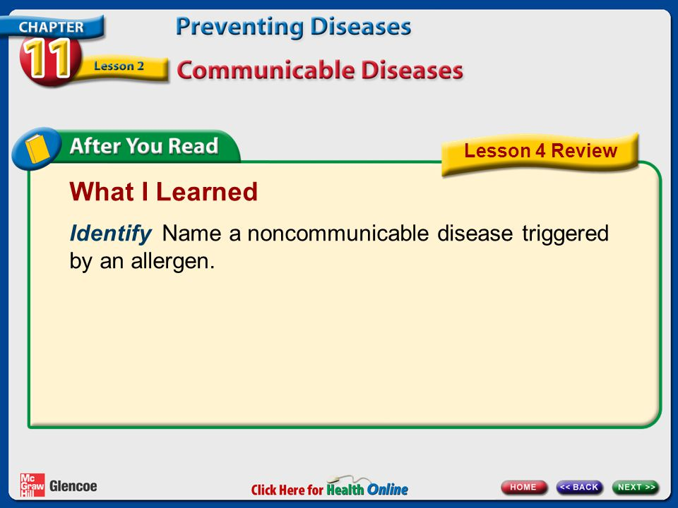 What I Learned Identify Name a noncommunicable disease triggered by an allergen. Lesson 4 Review