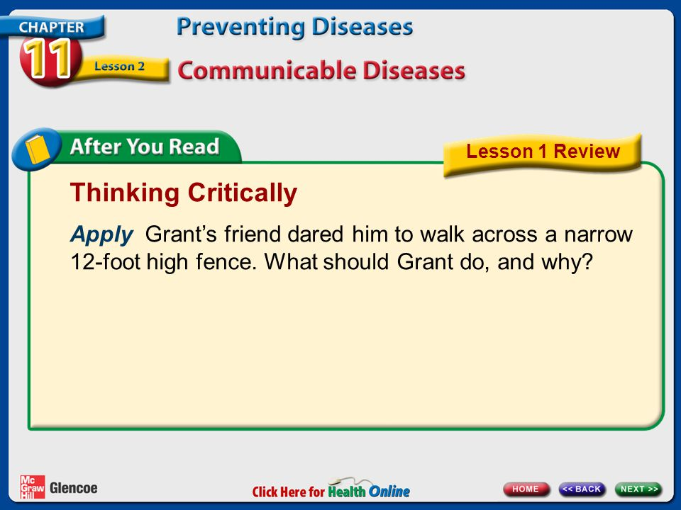 Thinking Critically Apply Grant's friend dared him to walk across a narrow 12-foot high fence.