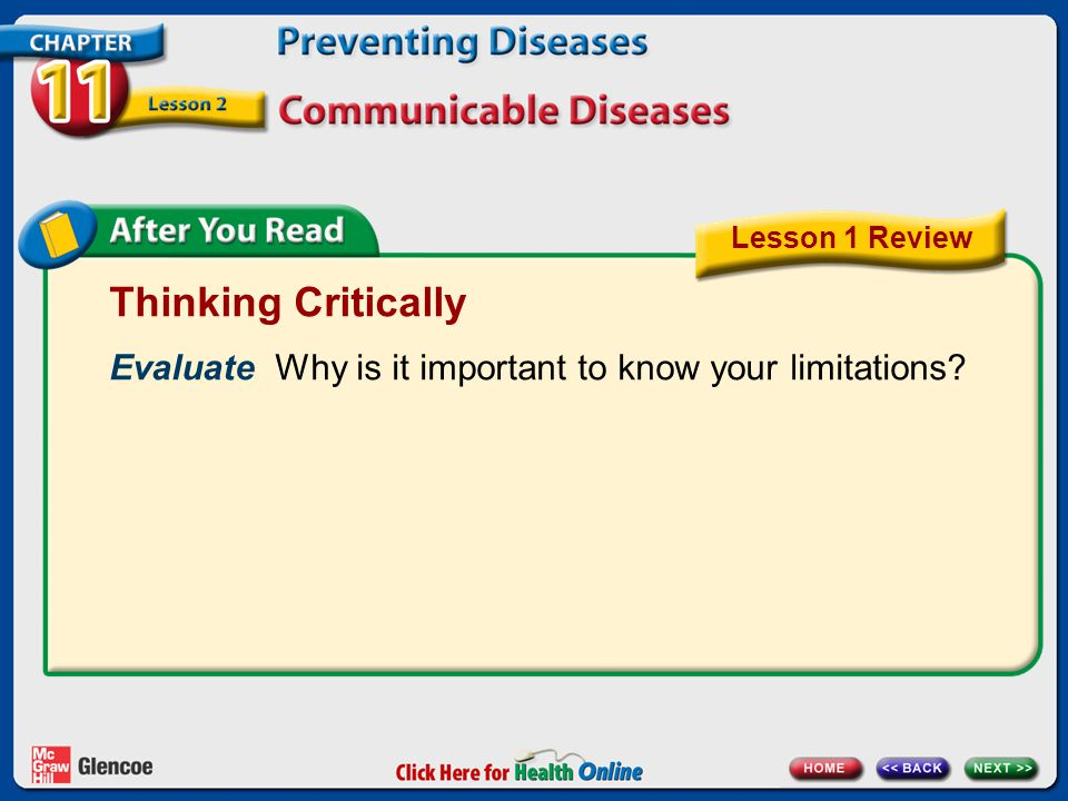 Thinking Critically Evaluate Why is it important to know your limitations? Lesson 1 Review