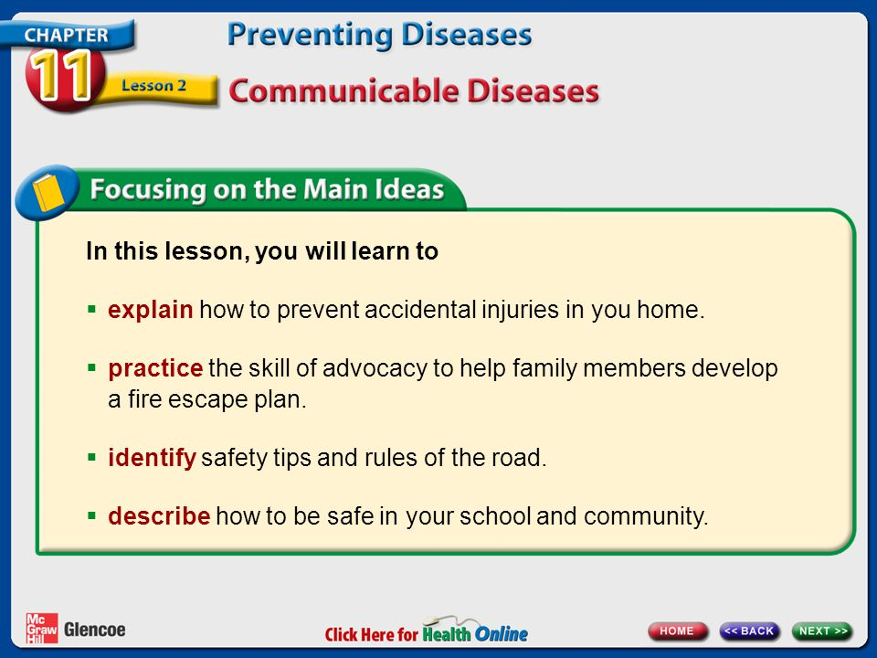 In this lesson, you will learn to  explain how to prevent accidental injuries in you home.