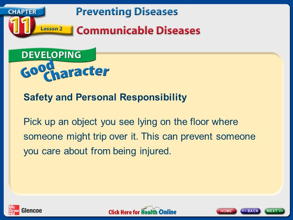 Safety and Personal Responsibility Pick up an object you see lying on the floor where someone might trip over it.