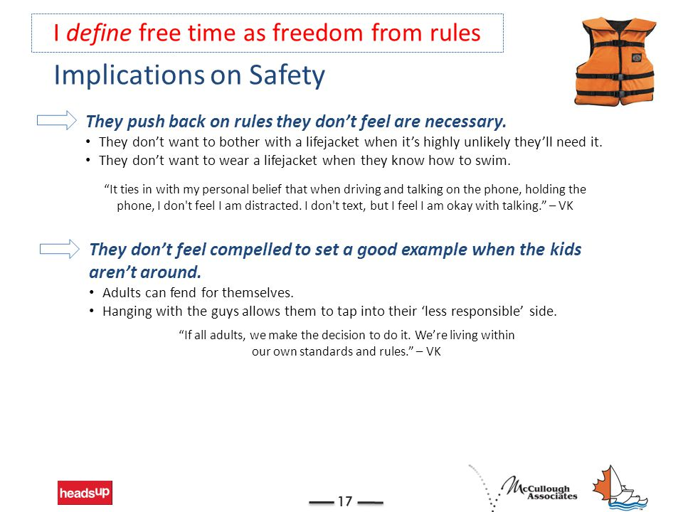 Implications on Safety 17 They push back on rules they don't feel are necessary.