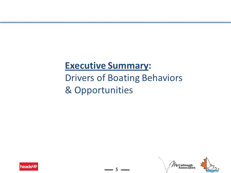 Executive Summary: Drivers of Boating Behaviors & Opportunities 5
