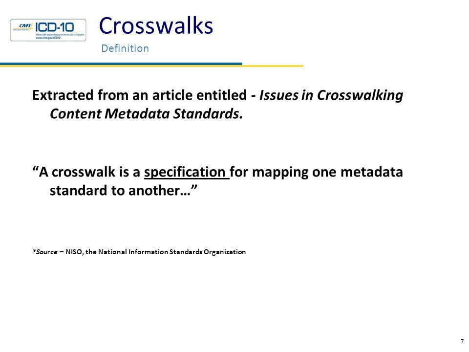 Reimbursement Maps CMS GEMS/Crosswalks Basic FAQ 58 Health Data Consulting © 2010 CMS is not using the ICD-10 Reimbursement Mappings for any purpose.