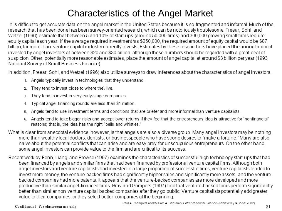 21 Confidential - for classroom use only Characteristics of the Angel Market It is difficult to get accurate data on the angel market in the United St