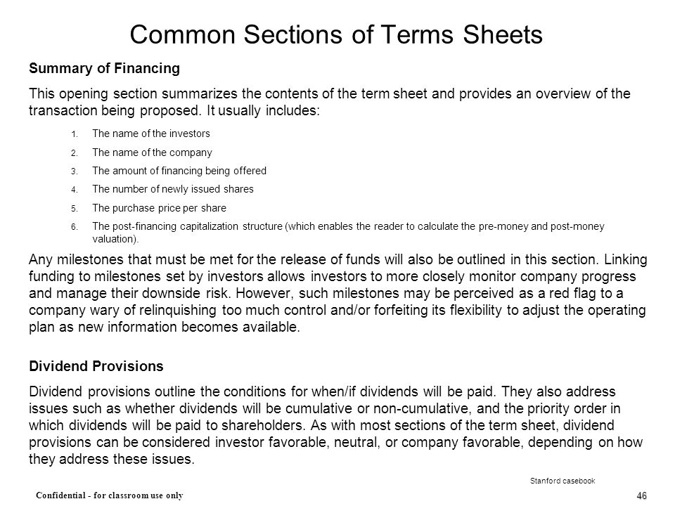 46 Confidential - for classroom use only Common Sections of Terms Sheets Summary of Financing This opening section summarizes the contents of the term