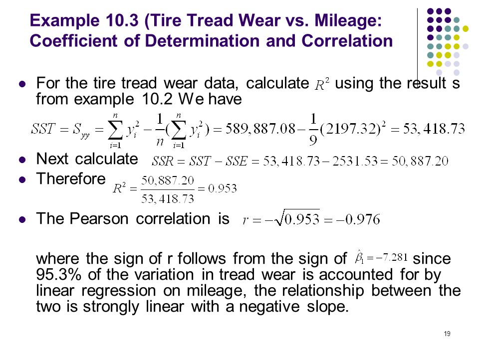 Example 10.3 (Tire Tread Wear vs. Mileage: Coefficient of Determination and Correlation For the tire tread wear data, calculate using the result s fro