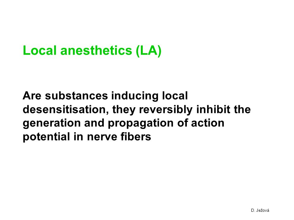 Local anesthetics (LA) Are substances inducing local desensitisation, they reversibly inhibit the generation and propagation of action potential in ne
