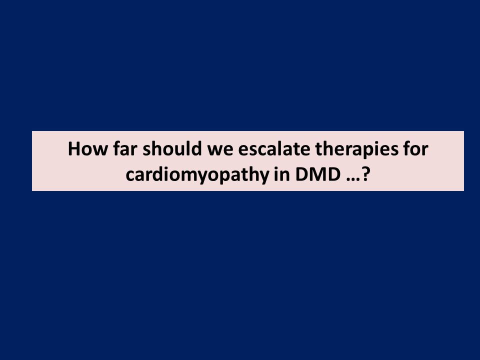 How far should we escalate therapies for cardiomyopathy in DMD …