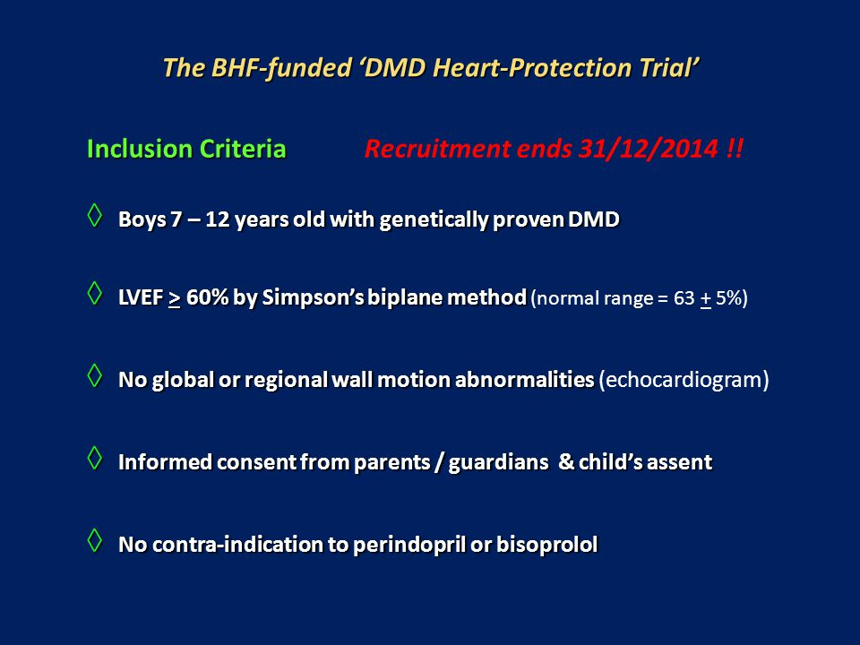The BHF-funded 'DMD Heart-Protection Trial' Inclusion Criteria Inclusion Criteria Recruitment ends 31/12/2014 !.