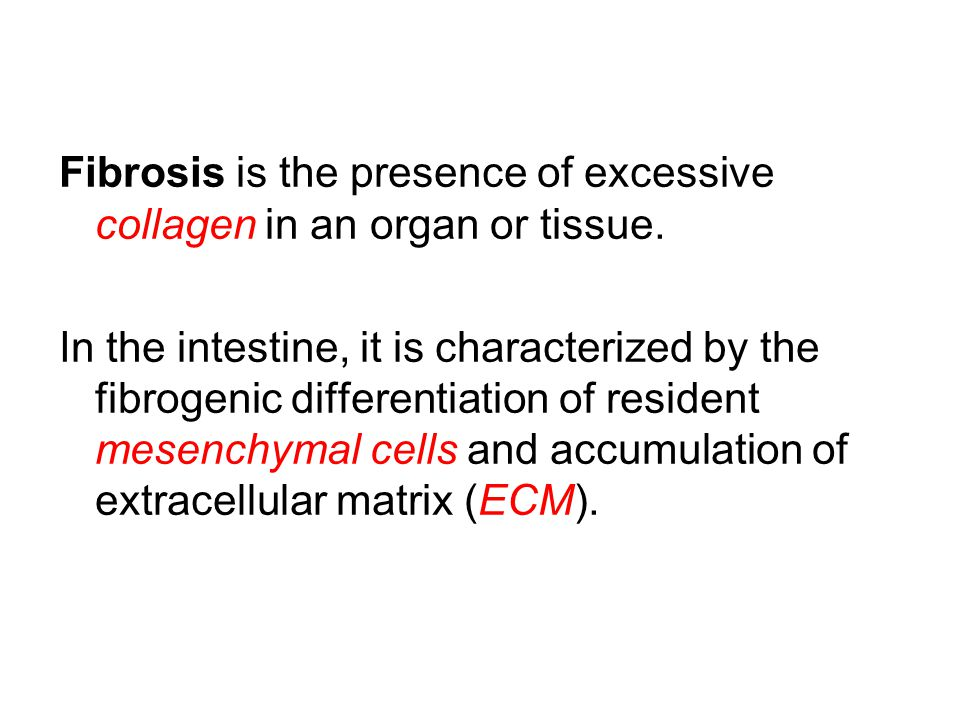 Fibrosis is the presence of excessive collagen in an organ or tissue.