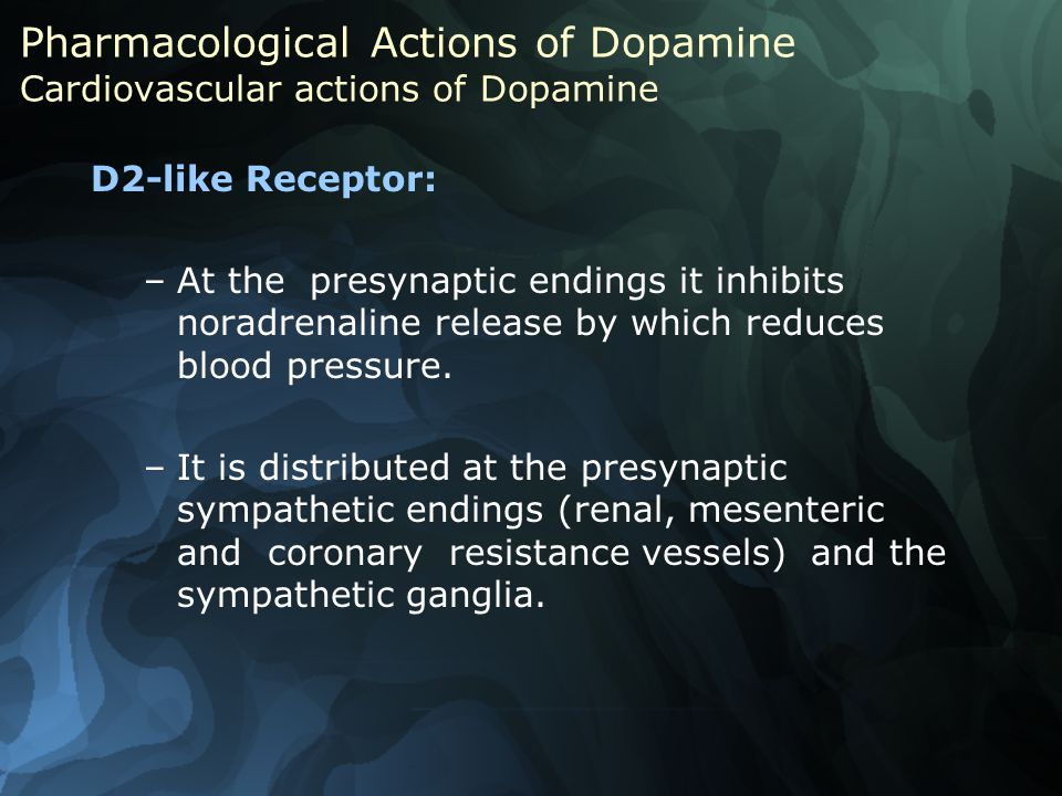 D2-like Receptor: –At the presynaptic endings it inhibits noradrenaline release by which reduces blood pressure.