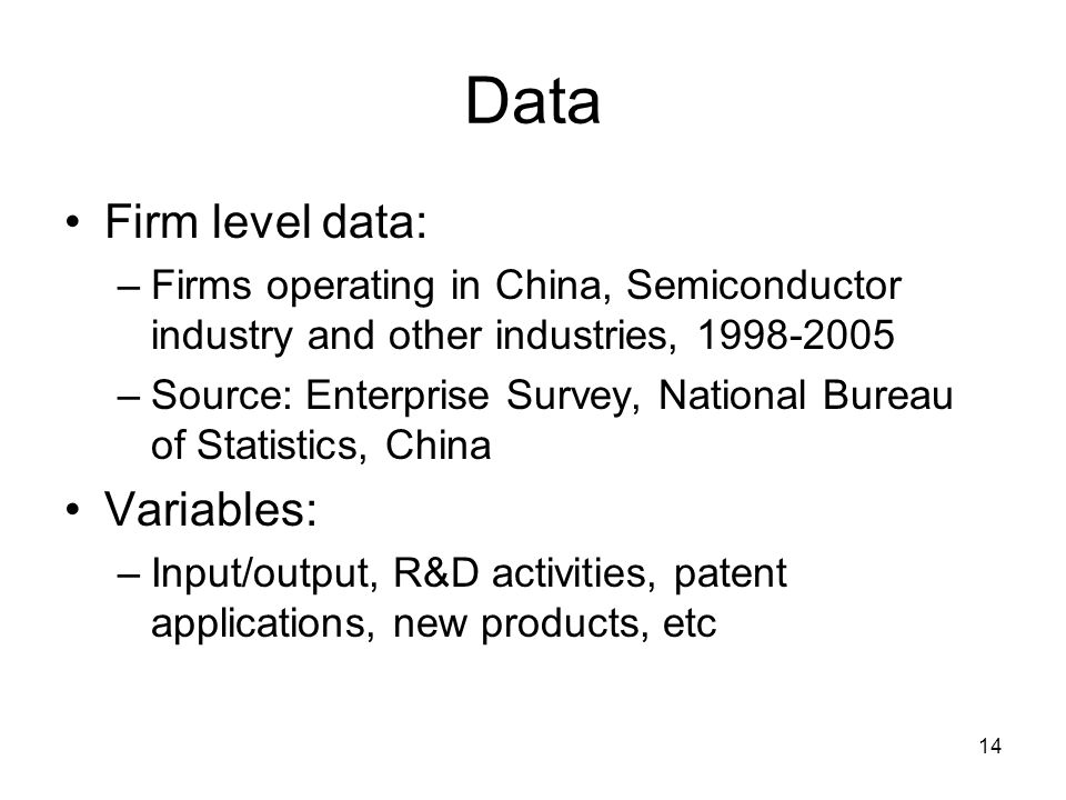 14 Data Firm level data: –Firms operating in China, Semiconductor industry and other industries, 1998-2005 –Source: Enterprise Survey, National Bureau of Statistics, China Variables: –Input/output, R&D activities, patent applications, new products, etc