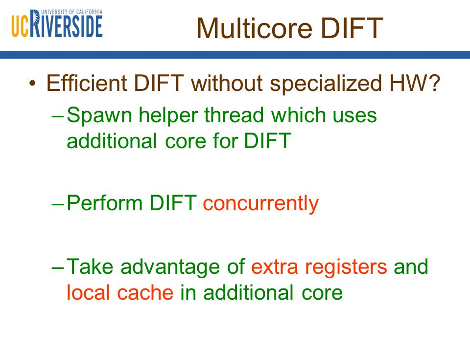Multicore DIFT Efficient DIFT without specialized HW.