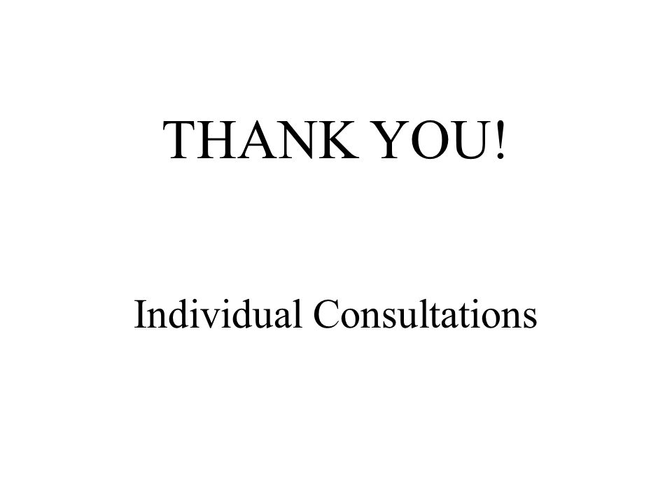 THANK YOU! Individual Consultations